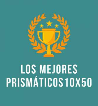 los mejores prismaticos 10x50