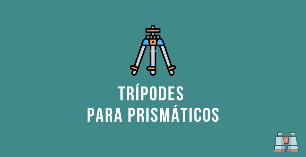 tripodes de prismaticos